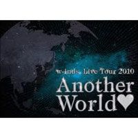 W-inds. - ANOTHER WORLD Live Tour 2010