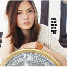 YUI - HOW CRAZY YOUR LOVE  - CD+DVD [EDITION LIMITEE]