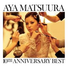 Aya Matsuura - 10th ANNIVERSARY BEST - CD+DVD