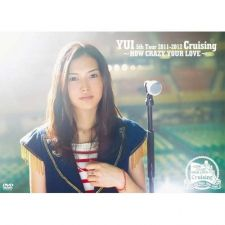 YUI - How Crazy My Love 5th Tour 2011-2012 Cruising