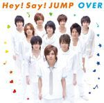 Hey! Say! JUMP - OVER - B