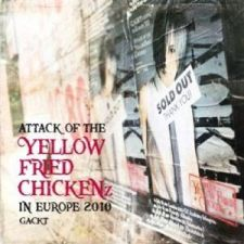 Gackt - Attack Of The Yellow Fried Chickenz in Europe 2010