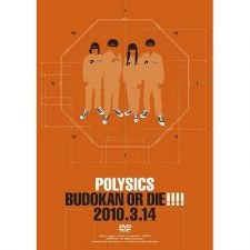 Polysics - BUDOKAN OR DIE!!!! 2010.3.14