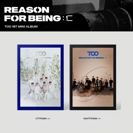 TOO - REASON FOR BEING : Benevolence - Mini Album Vol.1