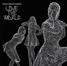 "Perfume - Perfume Global Compilation ""LOVE THE WORLD"" [w/ DVD, Edition Limitée]"