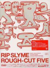RIP SLYME - ROUGH-CUT FIVE