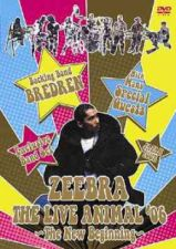 "ZEEBRA - ZEEBRA Japan Tour Final ""The Live Animal '06 -The New Beginning-"""