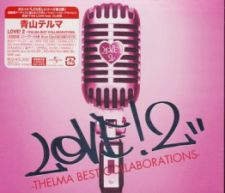 Thelma Aoyama - Love! 2 -Thelma Best Collaborations- [w/ DVD, Edition Limitée]