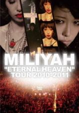 "Miliyah Kato - ""Eternal Heaven"" Tour 2010-2011"