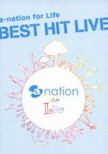 a-nation - a-nation for Life Best Hit Live [Regular Edition]