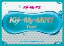 Kis-My-Ft2 - Kis-My-Mint Tour at Tokyo Dome 2012.4.8 [Limited Edition / Jacket A]