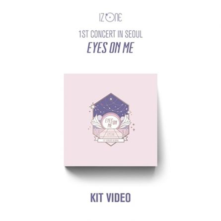 [ KIT VIDEO ] IZ*ONE - 1st Concert in Seoul [EYES ON ME]