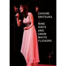 Chihiro Onitsuka - NINE DIRTS AND SNOW WHITE FLICKERS