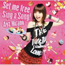 Aya Hirano - Set Me Free Sing a Song - CD+DVD [FIRST PRESS]